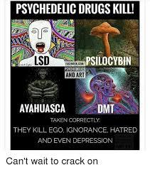 Psychedelic Meme - psychedelic drugs kill psilocybin facebookcom 1 psychedelics and