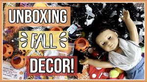 unboxing fall decor unboxing my american doll fall