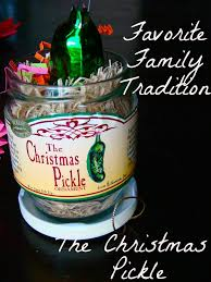 best christmas traditions the christmas pickle what matters most