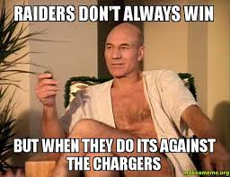 Raiders Chargers Meme - raiders don t always win but when they do its against the chargers