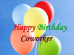 happy birthday quote coworker 29 colleague birthday wishes