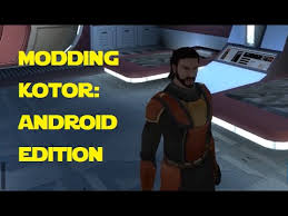 kotor android modding kotor android edition getting started