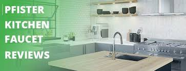 pfister kitchen faucet reviews pfister faucet reviews best kitchen guide kitbibb