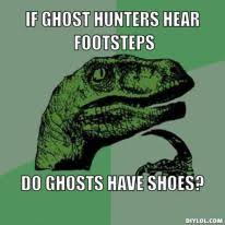 Meme Hunters - even more ghost hunting memes mysterious heartland