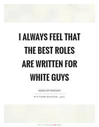 white guys quotes white guys sayings white guys picture quotes