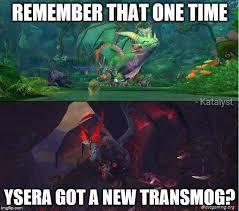 Warcraft Memes - warcraft memes on twitter too soon warcraft ysera transmog