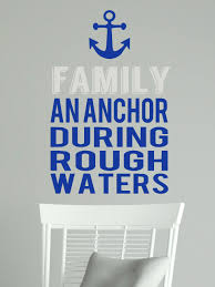 family an anchor during rough waters nautical theme wall decal quote family an anchor during rough waters nautical theme wall decal quote loading zoom