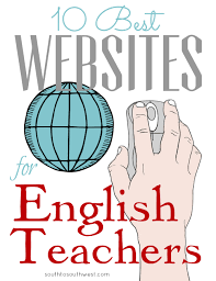 10 best websites for english teachers these are the sites that