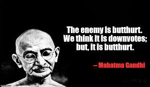 Gandhi Memes - i love gandhi i live by his teachings every day imgflip