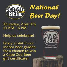 national beer day april 7th cape cod beer cape cod beer