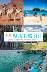 Best Family Vacations Best Vacations From Top Family Travel Wanderlust Crew