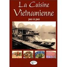 la cuisine vietnamienne la cuisine vietnamienne pas à pas relié hoang liên nguyen