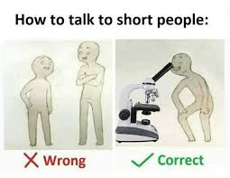 Short People Meme - dopl3r com memes how to talk to short people wrong