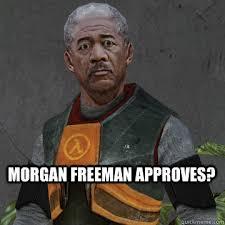 Morgan Freeman Memes - morgan freeman approves morgan freeman quickmeme