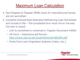 Va Max Loan Amount Worksheet by Presenting Va Interest Rate Reduction Refinancing Loans Irrrls