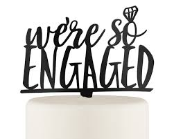 acrylic cake toppers we re so engaged acrylic cake topper available in black white