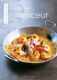 recettes de cuisine minceur recettes minceur esprit gourmand livre de recettes larousse