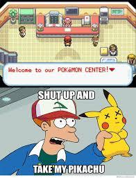 Funny Pikachu Memes - shut up and take my pikachu weknowmemes