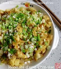 cuisiner les chataignes recettes d une chinoise oeufs brouillés avec les châtaignes d eau