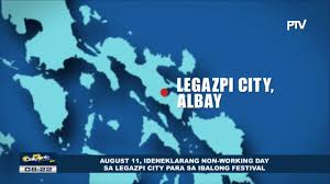 august 11 idineklarang non working day sa legazpi city para sa
