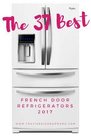best refrigerator 2017 black friday deals best 25 best french door refrigerator ideas on pinterest