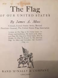 Ican Flag The Flag Of Our United States By James A Moss 1941 Hc