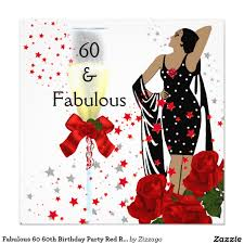 60th Birthday Invitation Card Fabulous 60 60th Birthday Party Red Roses White Card 60th