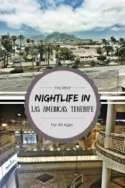 tenerife holiday guide 58 best nightlife around the world images on pinterest nightlife