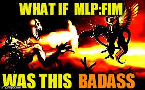 Badass Meme - mlp is badass meme by deltashockomnihorn on deviantart
