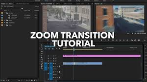 tutorial of adobe premiere cs6 zoom transition tutorial adobe premiere pro cc youtube