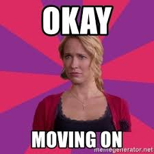 Moving Meme Generator - okay moving on aww aubrey meme generator