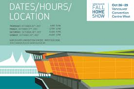 vancouver fall home show 2017 vancouver convention centre