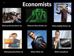 What I Think I Do Meme - what my friends think i do what i actually do economists what