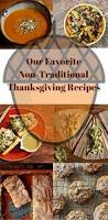 non traditional thanksgiving menu 46 best food images on pinterest