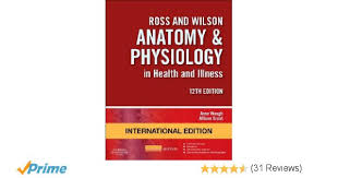 Anatomy And Physiology By Ross And Wilson Pdf Free Download Buy Ross And Wilson Anatomy And Physiology In Health And Illness