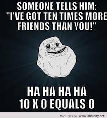 Funny Memes Forever Alone - funny memes forever alone