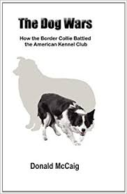 australian shepherd kennel club the dog wars how the border collie battled the american kennel