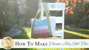 how to make a giant jelly roll tote bag with jennifer bosworth