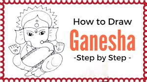 how to draw lord ganesha step by step how to draw ganpati step