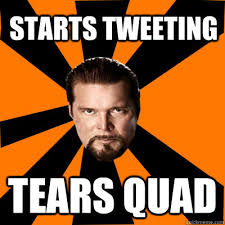 Quad Memes - starts tweeting tears quad kevin nash quickmeme