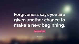 desmond tutu quote forgiveness says you are given another chance