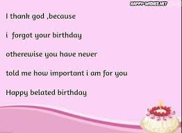belated happy birthday wishes quotes images memes happy wishes
