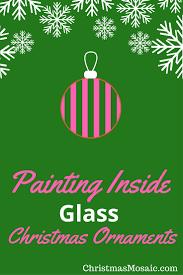 painting inside glass christmas ornaments christmas mosaic