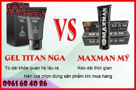 hiểu rõ hơn về gel titan nga và maxman mỹ