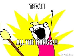 All The Things Meme Generator - resized all the things meme generator teach all the things 22e772