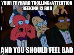 Seeking Troll You Should Feel Bad Zoidberg Meme Imgflip
