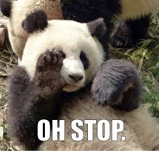 Oh Stop It Meme - oh stop panda trending images gallery know your meme