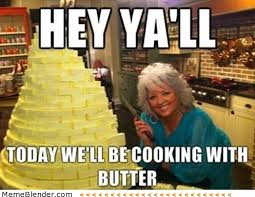 Funny Cooking Memes - i m not ready to leave butter humor and cooking humor