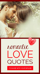 romantic quotes for her from the heart romantic love quotes to share with your spouse your vibrant family