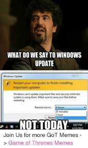 Meme Update - what do wesay to windows update windows update restart your computer